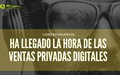 Ha llegado la hora de las ventas privadas digitales