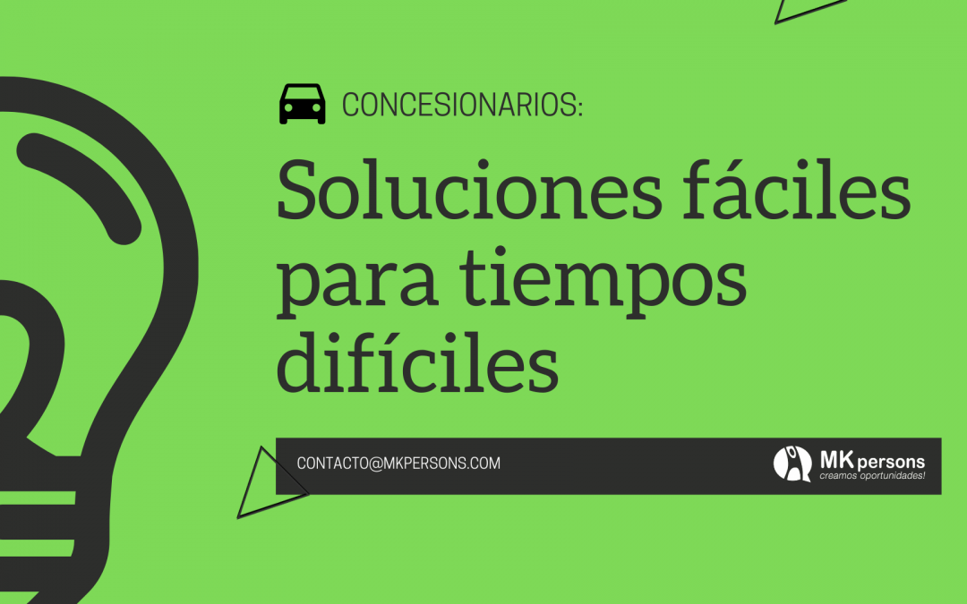 Concesionarios: Soluciones fáciles para tiempos difíciles