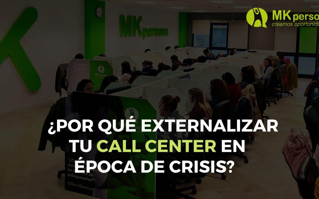 ¿Por qué externalizar tu call center en época de crisis?